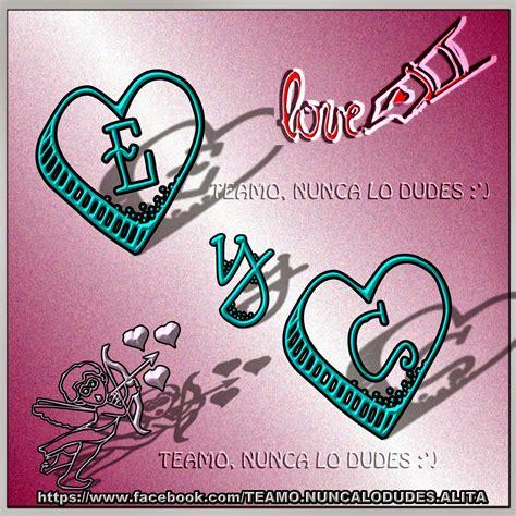 imagenes de corazones con iniciales te amo nunca lo dudes iniciales de las letras e con las