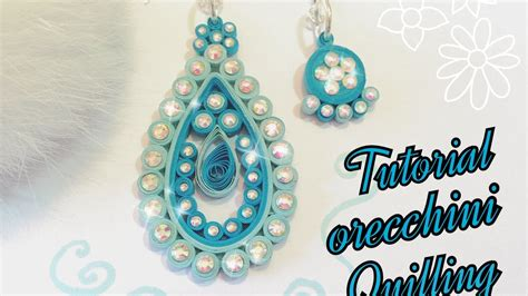 quilling earrings tutorial youtube tutorial orecchini quilling diy quilling tutorial