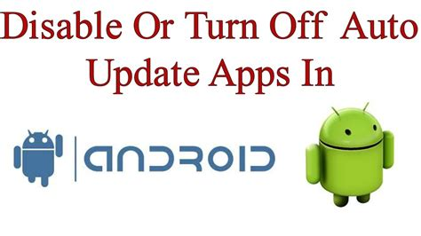 how to turn auto update on android how to turn or disable auto update apps in android
