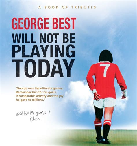 george best foundation george best will not be today booksireland org uk