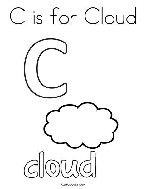 C Coloring Pages Preschool by C Is For Cloud Coloring Page From Twistynoodle Homes