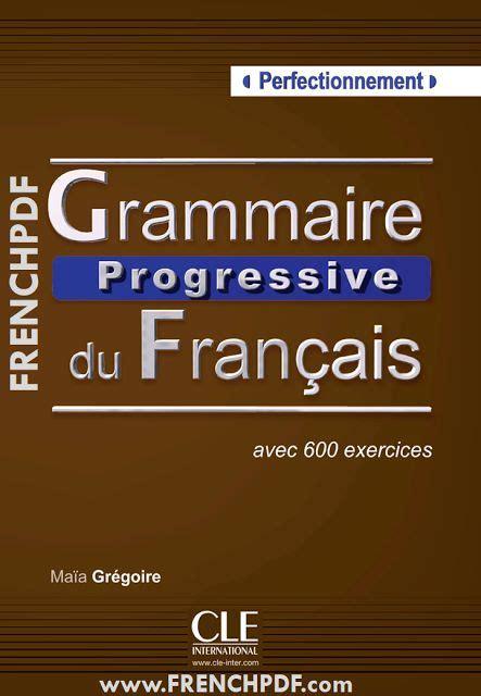 grammaire progressive du francais 2090381175 t 233 l 233 charger grammaire progressive du fran 231 ais perfectionnement pdf les corrig 233 s frenchpdf