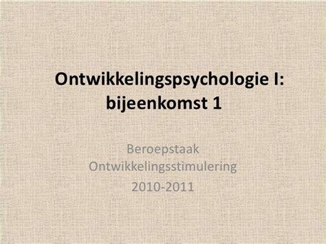 bijeenkomst 1 ontwikkelingspsychologie