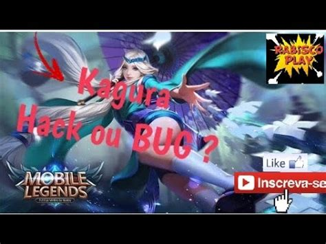 tutorial kagura mobile legends kagura hack ou bug mobile legends youtube