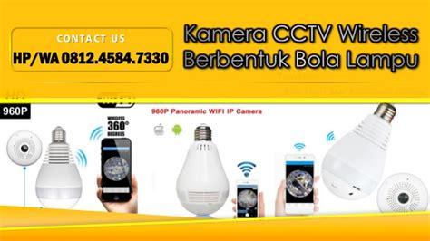 Kamera Cctv Ip Led Bulb Wifi Model Lu Wireless 1080p call wa 0812 4584 7330 jual kamera tersembunyi model lu makassar