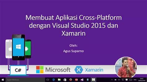 Membuat Aplikasi Android Dengan Visual Studio 2015 | membuat aplikasi cross platform dengan visual studio 2015
