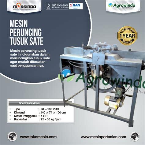 Mesin Tusuk Sate Maksindo jual mesin pembuat tusuk sate di lung toko mesin