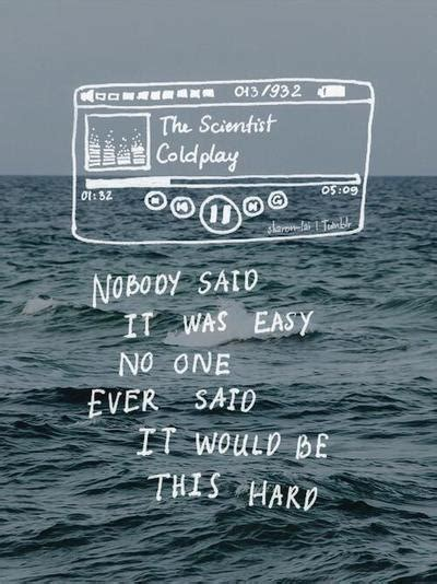 Coldplay Nobody Said It Was Easy Lyrics | the scientist coldplay image 1792296 by marky on