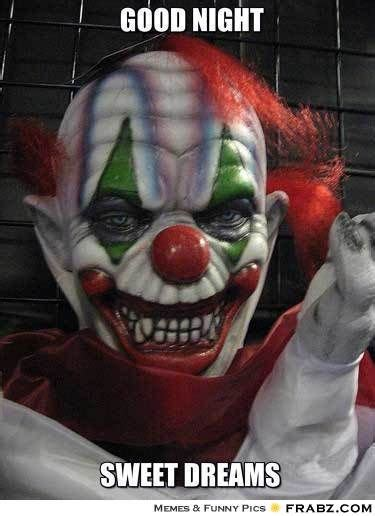 Scary Clown Memes - 161 best images about night pics on pinterest romantic