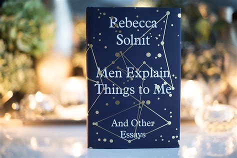 Solnit Essays by Book Review Explain Things To Me By Solnit The Book Castle