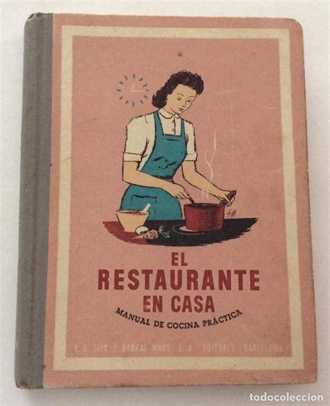 libros de cocina antiguos libro de recetas 1942 manual de cocina pr 225 ctic comprar