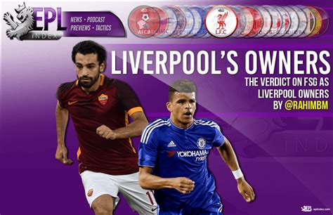 epl owners the verdict on fsg as liverpool owners epl index
