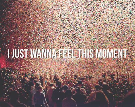 download mp3 i just feel this moment i just wanna feel this moment via image 841539 by