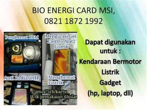 Bio Energy Card Msi 0821 1872 1992 penghemat bbm penghematan bbm motor mobil bio energy card