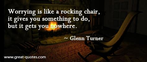 Worrying Is Like A Rocking Chair Quote by Worry Quotes Sayings Images Page 37