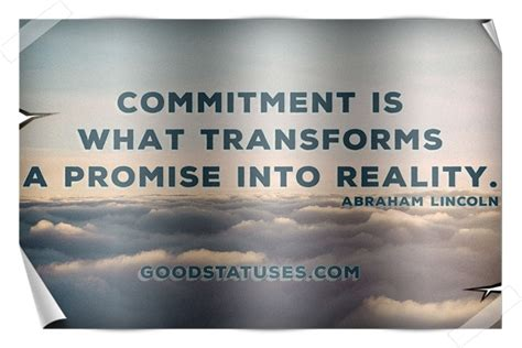 leadership quotes abraham lincoln commitment is what transforms a promise leadership