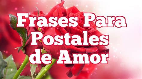 fotos de amor imagenes tarjetas para enamorar frases para postales de amor mensajes rom 225 nticos para