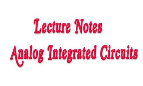 analog integrated circuits ktu notes ktu b tech s4 lecture notes analog integrated circuits ktu b tech questions