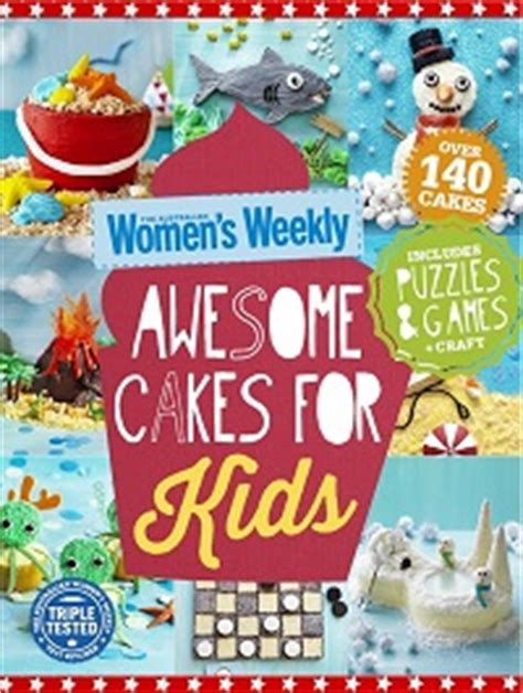Womens Weekly Cake Decorating by Aww Awesome Cakes For Australian Womens Weekly New