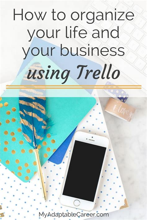 how to organize your life how to organize your life and your business with trello