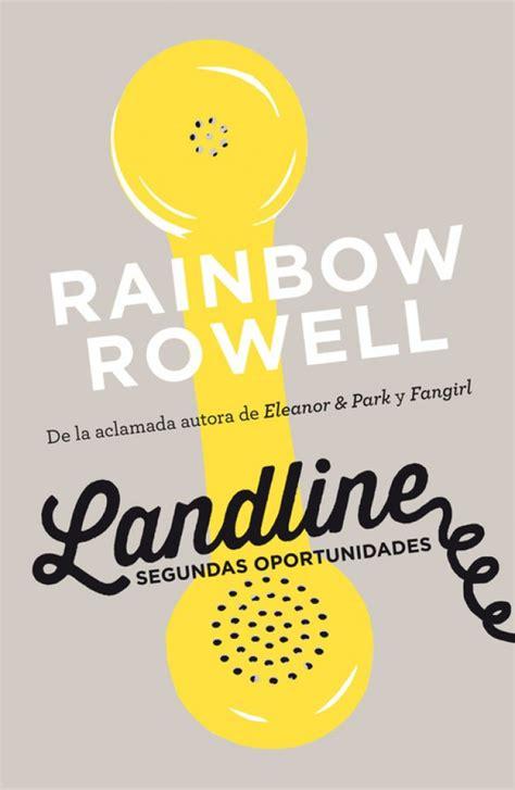 libro segundas oportunidades el hogar de los libros landline segundas oportunidades rainbow rowell