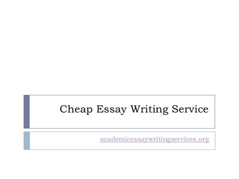Cheap Essay Writing Services by Cheap Essay Writing Service