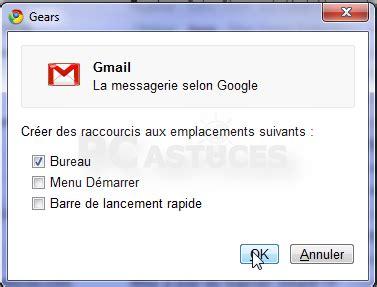 raccourci bureau gmail pc astuces transformer une page web en application