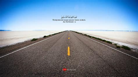 Petunjuk Jalan Yang Lurus jalan yang lurus gambar nasihat