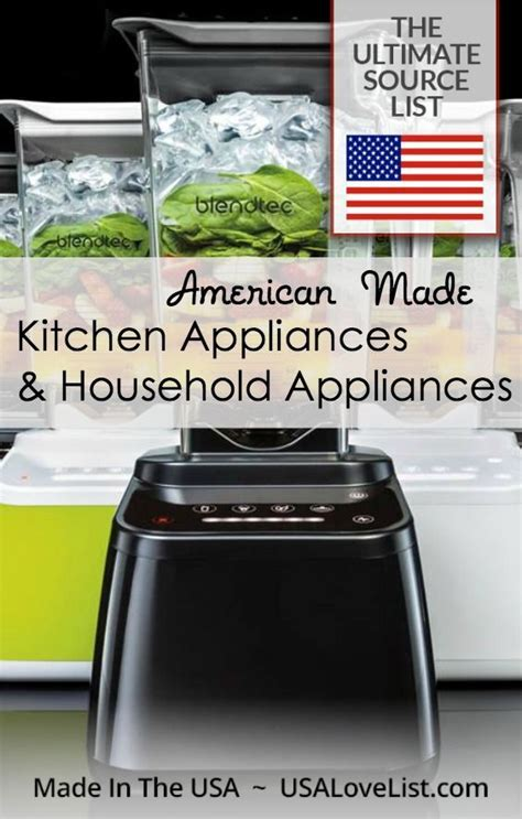 american made kitchen appliances 1000 images about stuff we love lists made in usa on