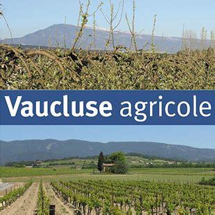 la chambre d agriculture du vaucluse provence alpes c 244 te