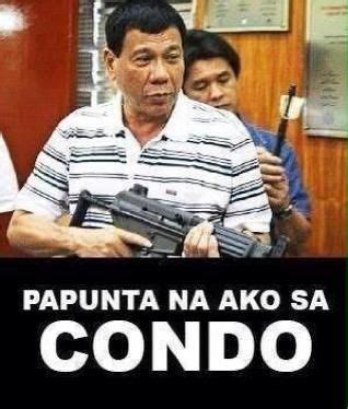 Duterte Memes - condo duterte personal bad ass memes pinterest