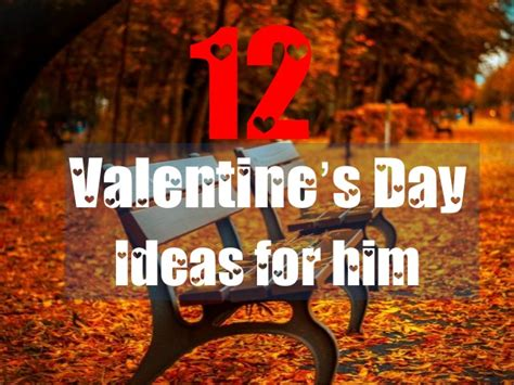 day ideas for him 12 valentine s day ideas for him
