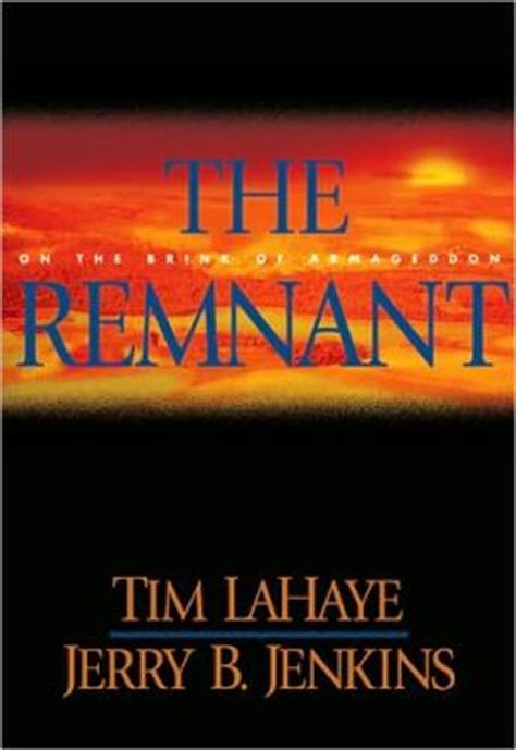 the remnant left behind the remnant on the brink of armageddon left behind series 10 by tim lahaye 9780842332279