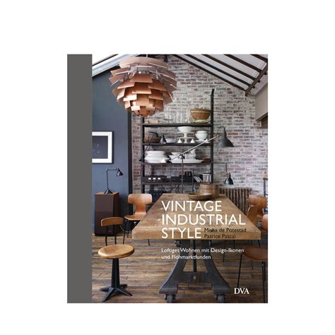 how to wear vintage for vintage industrial style vintage industrial style design ikonen und flohmarktfunde