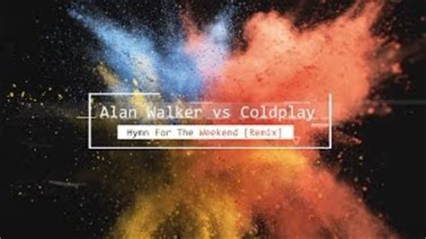 download mp3 gratis coldplay hymn for the weekend download alan walker vs coldplay hymn for the weekend