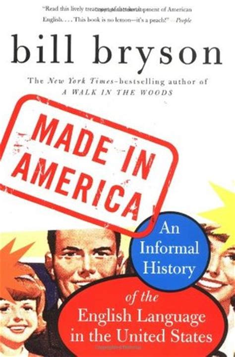 made in america an informal history of the english language in the united states by bill bryson