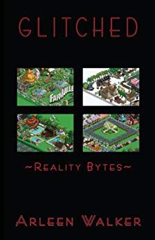 Glitched Reality Bytes by Glitched Reality Bytes Ebook Arleen Walker