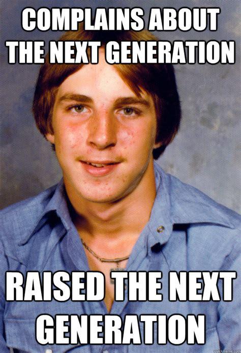 Next Gen Dev Meme - complains about the next generation raised the next