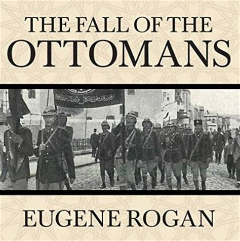 the fall of the ottomans the fall of the ottomans the great war in the middle east