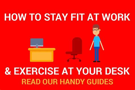how to stay fit at work exercise at your desk kit out