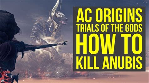 Origins Set Trial assassin s creed origins tips how to defeat anubis
