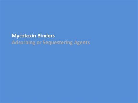 Toxin Binder antimycotoxin mycotoxin binders