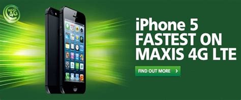 apple iphone 5 and users in malaysia get 4g lte with maxis 4g technave