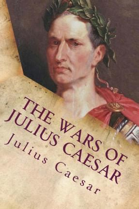 the landmark julius caesar the complete works gallic war civil war alexandrian war war and war books the wars of julius caesar julius caesar 9781514182857