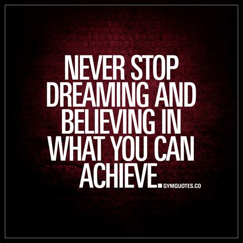 stop on quote never stop dreaming and believing in what you can achieve