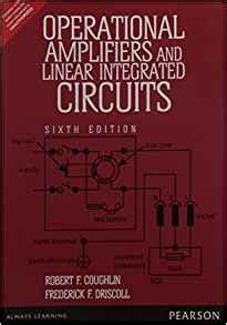 operational lifiers with linear integrated circuits 4th edition solutions operational lifiers and linear integrated circuits coughlin 9789332550483 books