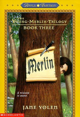 the merlin trilogy merlin the merlin trilogy 3 by yolen
