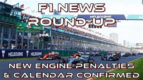 F1 Calendar 2018 Confirmed F1 News Up New Engine Penalties And 2018 Calendar