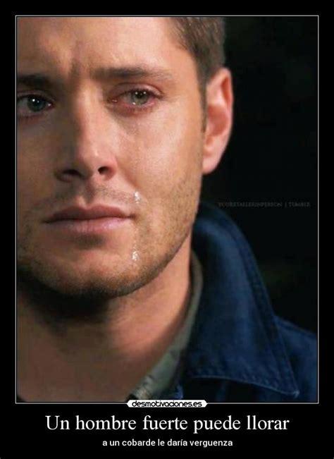 imagenes llorando por un hombre un hombre fuerte puede llorar desmotivaciones