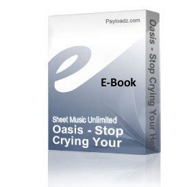 oasis stop crying your heart out official video youtube oasis stop crying your heart out piano sheet music